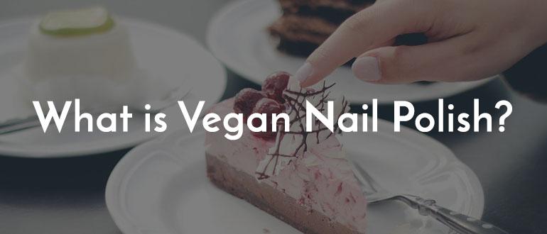 "What Is ""Vegan"" Nail Polish"