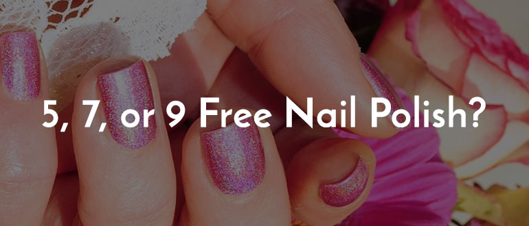 What Does It Mean When Nail Polish Is 5, 7, Or 9 Free?